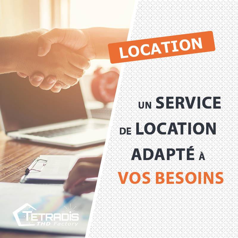 Un service de location adapté à vos besoins !